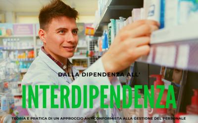 Dalla dipendenza alla interdipendenza: teoria e pratica di un approccio anticonformista alla gestione del personale